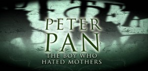 Peter Pan The Boy Who Hated Mothers Title