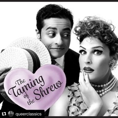 Queer Classics Taming of the Shrew