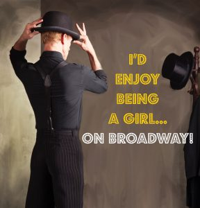 I'd Rather Be a Girl...on Broadway!